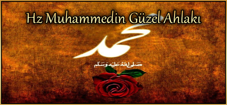 Hz Muhammedin Güzel Ahlakı