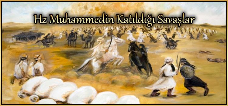 Hz Muhammedin Katıldığı Savaşlar