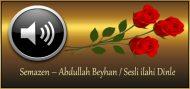 Semazen – Abdullah Beyhan / Sesli ilahi Dinle
