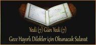 Yedi (7) Gün Yedi (7) Gece Hayırlı Dilekler için Okunacak Salavat