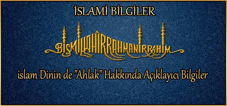 """islam Dinin de """"Ahlak"""" Hakkında Açıklayıcı Bilgiler"""