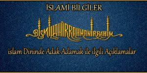 islam Dininde Adak Adamak ile ilgili Açıklamalar – Bilgiler