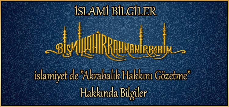 """islamiyet de """"Akrabalık Hakkını Gözetme"""" Hakkında Bilgiler"""