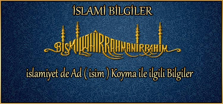 islamiyet de Ad ( isim ) Koyma ile ilgili Bilgiler
