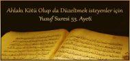 Ahlakı Kötü Olup da Düzeltmek isteyenler için Yusuf Suresi 53. Ayeti