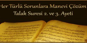 Her Türlü Sorunlara Manevi Çözüm Talak Suresi 2. ve 3. Ayeti