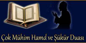 Çok Mühim Hamd ve Şükür Duası