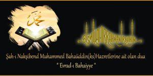 Şah-ı Nakşibend Muhammed Bahaüddin(ks)Hazretlerine ait olan dua