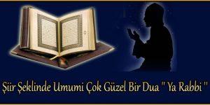 Şiir Şeklinde Umumi Çok Güzel Bir Dua '' Ya Rabbi ''