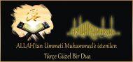 ALLAH'tan Ümmeti Muhammed'e istenilen Türçe Güzel Bir Dua