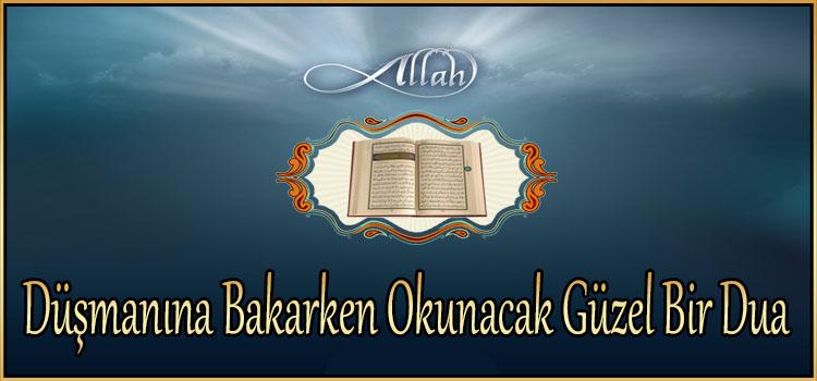 Düşmanına Bakarken Okunacak Güzel Bir Dua