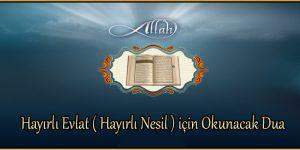 Hayırlı Evlat ( Hayırlı Nesil ) için Okunacak Dua