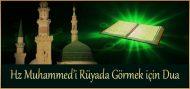 Hz Muhammed'i Rüyada Görmek için Dua