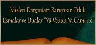 """Küsleri Dargınları Barıştıran Etkili Esmalar ve Dualar  """"Yâ Vedud Ya Cami c.c"""""""