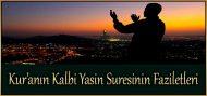 Kur'anın Kalbi Yasin Suresinin Faziletleri
