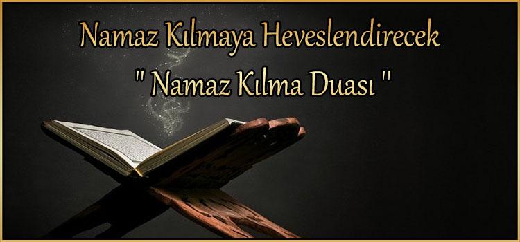 Namaz Kılmaya Heveslendirecek '' Namaz Kılma Duası ''