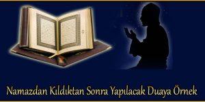 Namazdan Kıldıktan Sonra Yapılacak Duaya Örnek