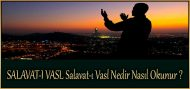 SALAVAT-I VASL  Salavat-ı Vasl Nedir Nasıl Okunur ?
