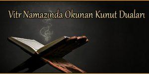 Vitr Namazında Okunan Kunut Duaları