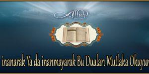 inanarak Ya da inanmayarak Bu Duaları Mutlaka Okuyun
