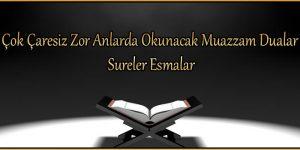 Çok Çaresiz Zor Anlarda Okunacak Muazzam Dualar Sureler Esmalar