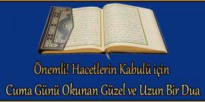 Önemli! Hacetlerin Kabulü için Cuma Günü Okunan Güzel ve Uzun Bir Dua