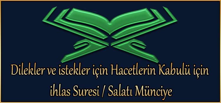 Dilekler ve istekler için Hacetlerin Kabulü için ihlas Suresi / Salatı Münciye
