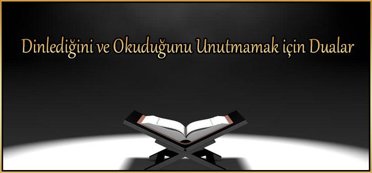 Dinlediğini ve Okuduğunu Unutmamak için Dualar