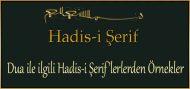 Dua ile ilgili Hadis-i Şerif'lerlerden Örnekler
