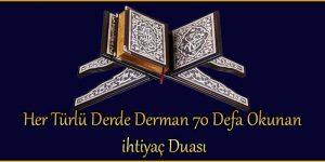 Her Türlü Derde Derman 70 Defa Okunan ihtiyaç Duası
