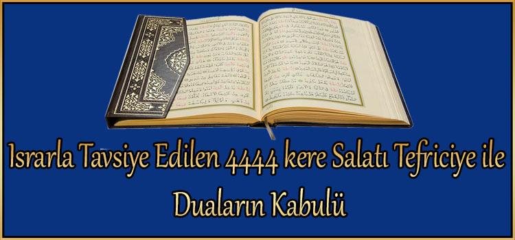 Israrla Tavsiye Edilen 4444 kere Salatı Tefriciye ile Duaların Kabulü