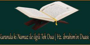 Kuranda ki Namaz ile ilgili Tek Dua ( Hz. ibrahim'in Duası )