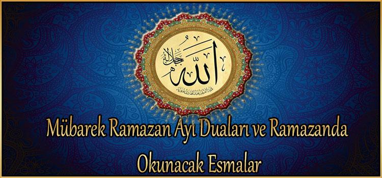 Mübarek Ramazan Ayı Duaları ve Ramazanda Okunacak Esmalar