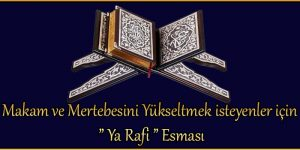 """Makam ve Mertebesini Yükseltmek isteyenler için """" Ya Rafi """" Esması"""