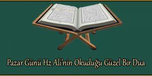 Pazar Günü Hz Ali'nin Okuduğu Güzel Bir Dua