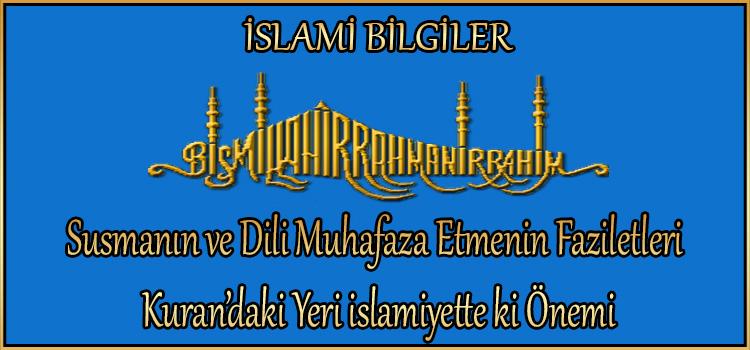 Susmanın ve Dili Muhafaza Etmenin Faziletleri / Kuran'daki Yeri islamiyette ki Önemi