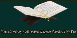 Yunus Suresi 107. Ayeti Dertten Kederden Kurtulmak için Dua