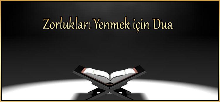 Zorlukları Yenmek için Dua