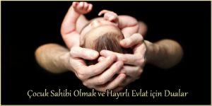 Çocuk Sahibi Olmak ve Hayırlı Evlat için Dualar
