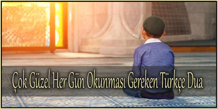 Çok Güzel Her Gün Okunması Gereken Türkçe Dua