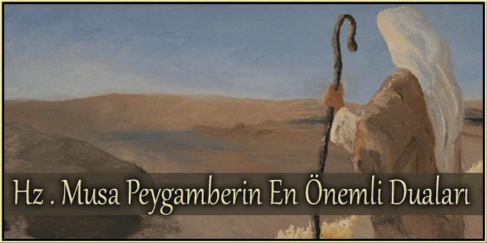 Hz . Musa Peygamberin En Önemli Duaları