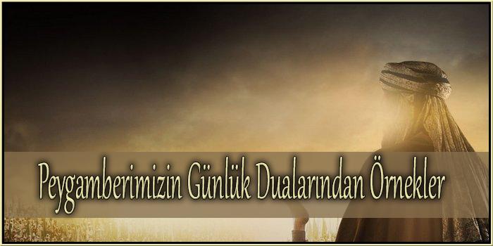 Peygamberimizin Günlük Dualarından Örnekler