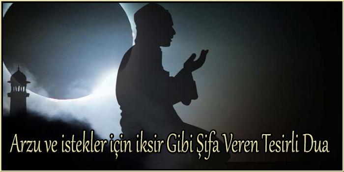 Arzu ve istekler için iksir Gibi Şifa Veren Tesirli Dua