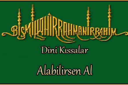 Alabilirsen Al Dini Hikayeler ve Dini Kıssalar