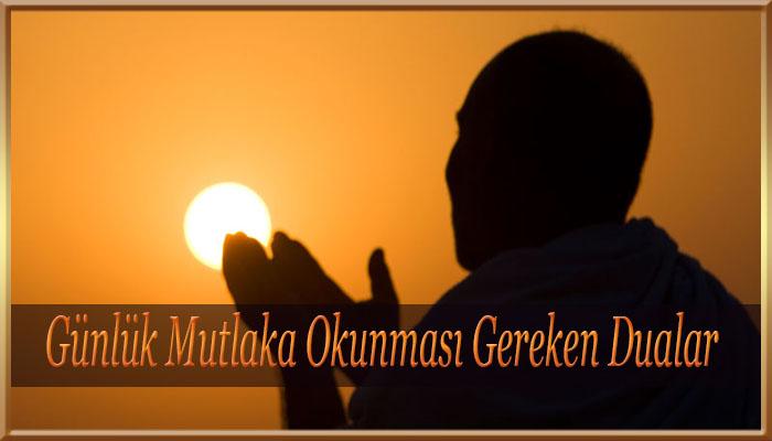 Günlük Mutlaka Okunması Gereken Dualar