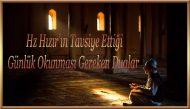 Hz Hızır'ın Tavsiye Ettiği Günlük Okunması Gereken Dualar
