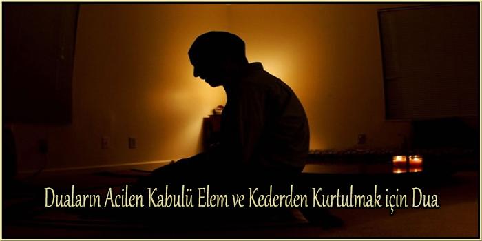 Duaların Acilen Kabulü Elem ve Kederden Kurtulmak için Dua