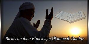 Birilerini ikna Etmek için Okunacak Dualar