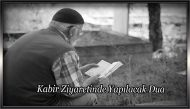 Kabir Ziyaretinde Yapılacak Dua