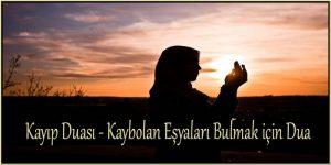 Kayıp Duası – Kaybolan Eşyaları Bulmak için Dua
